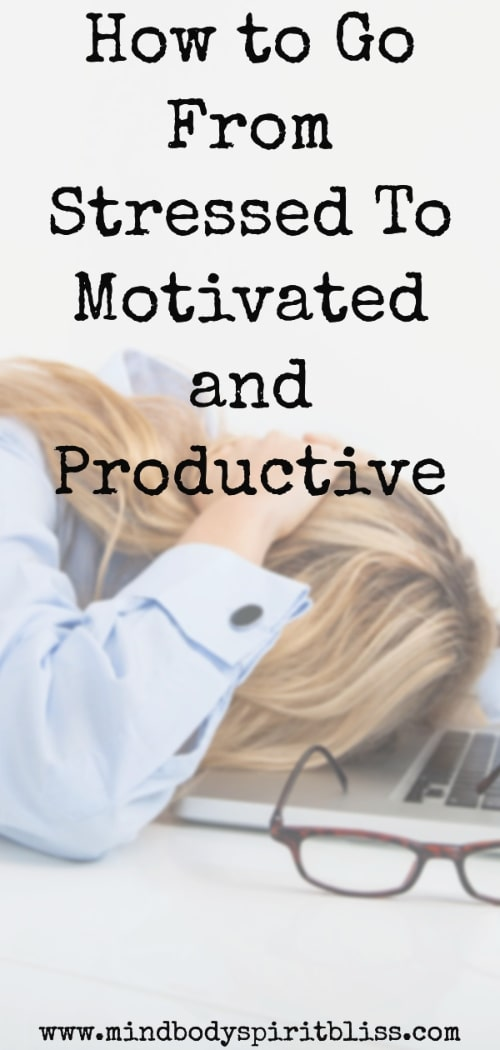 go from stressed to motivated and productive pin