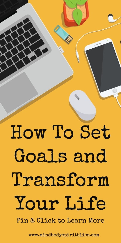 how to set goals and transform your life
