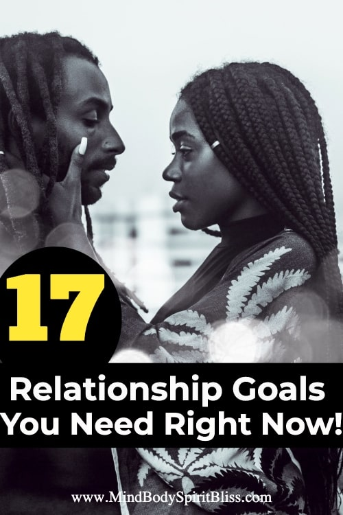 relationship goals you need to make it last