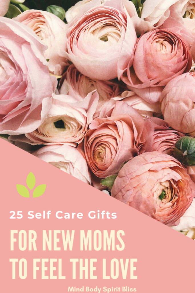 25 Self Care Gifts For New Moms To Feel the Love Pin